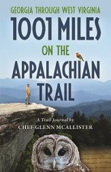 Book Cover: 1001 Miles on the Appalachian Trail. A Trail Journal by Chef Glenn McAllister.