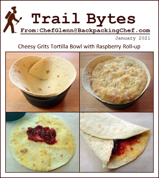 Trail Bytes January 2021: Cheesy Grits Tortilla Bowl with Raspberry Roll-up. Easy cook, easy cleanup.