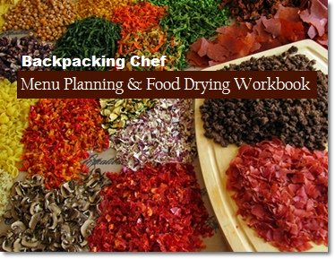 Cover: The Menu Planning and Food Drying Workbook. Estimate how much food to dry for a menu of backpacking meals.