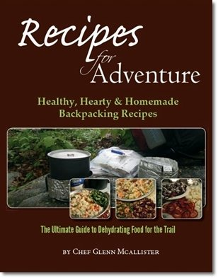 Recipes for Adventure: The Ultimate Guide to Dehydrating Food for the Trail